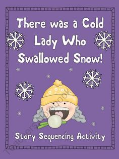 Winter Story Sequencing Activity~ A Cold Lady Swallowed Snow! product from Creative-Lesson-Cafe on TeachersNotebook.com
