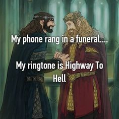 My phone rang in a funeral.... My ringtone is Highway To Hell