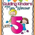 HOT OFF THE PRESS!  AND ON SALE!  Guiding Kinders Math Workshop Unit 5!  Guided math workshop that is designed for kindergartners BY kindergarten teachers. This is the fifth unit in a series. This unit is intended to pr...
