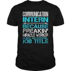 Awesome Tee For Communication Intern - ***How to ? 1. Select color 2. Click the ADD TO CART button 3. Select your Preferred Size Quantity and Color 4. CHECKOUT! If you want more awesome tees, you can use the SEARCH BOX and find your favorite !! (intern Tshirts)
