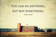 Not sure how I feel about the quote. Because I like to think I can do everything. But I LOVE that barn. :)