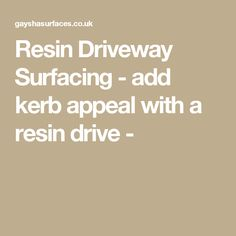 Resin Driveway Surfacing - add kerb appeal with a resin drive -