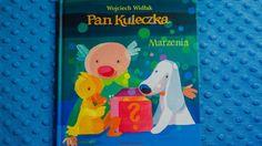 """""""Marzenia"""" to siódmy tom opowiadań o Panu Kuleczce autorstwa Wojciecha Widłaka (fot. Ewelina Zielińska)"""