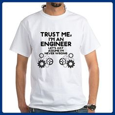 CafePress - Trust Me, I'm An Engineer Funny T-Shirt - 100% Cotton T-Shirt, White - Careers professions shirts (*Amazon Partner-Link)