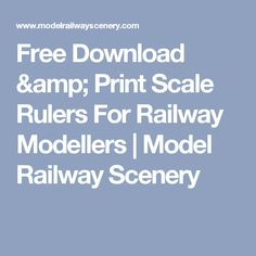 Free Download & Print Scale Rulers For Railway Modellers | Model Railway Scenery