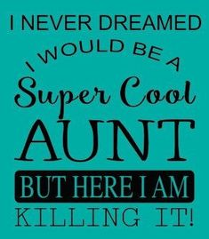 132 Best Aunt Life Is The Best Life Images Auntie Quotes Aunty
