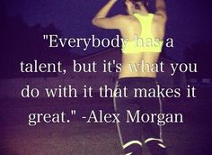 Soccer is a great full body workout that you can do with others or just by yourself. Consider taking up the game today!  I love Alex Morgan she is my role model!