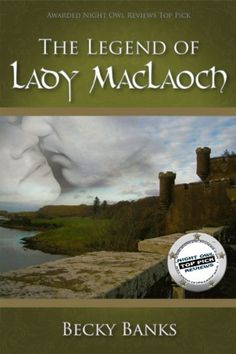 The Legend of Lady MacLaoch by Becky Banks, http://www.amazon.com/dp/B0052FXQAE/ref=cm_sw_r_pi_dp_Ag7Orb1XTTWP2 (Great book free today - 05/27/13)