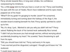 If Percy found out about Nico's crush< IM DONE. I've seen Percy die Leo cry Nico cry Annabeth sobbing and now THIS. Tears, you have my permission to fall