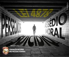 FENAPEF - Federação Nacional dos Policiais Federais contra o assédio moral e suicídios na PF