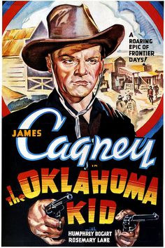 James Cagney - The Oklahoma Kid.....1939, with Humphrey Bogart as a western villain - Vintage Movie Poster