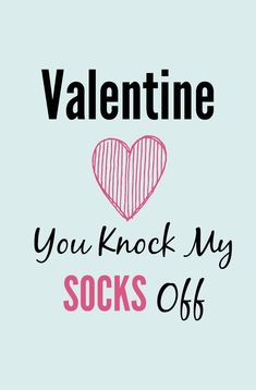 You Knock My Socks Off Valentine Free Printable Gift