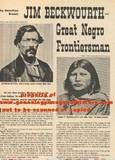 Jim Beckwourth Negro Frontiersman:   1844 - Jim Beckwourth, Afro-American Pioneer discovered a path through the Sierra Nevada Mountains that now bear his name. Beckwourth Pass on U.S. Alt 40 between Reno, Nevada and Sacramento, California made overland travel to the gold fields of California possible.