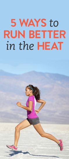 5 ways to run better in the heat