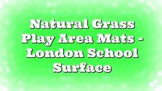 Natural Grass Play Area Mats – London School Surface