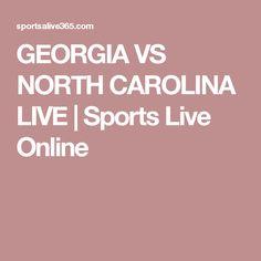 GEORGIA VS NORTH CAROLINA LIVE | Sports Live Online