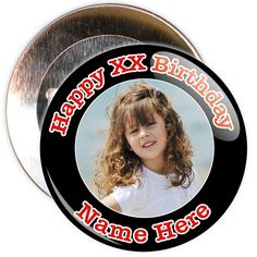 A customisable Birthday badge with a black border. This badge allows for you to personalise the birthday badge with a photo, name and an age.