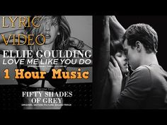 Love Me Like You Do - Ellie Goulding (Fifty Shades Of Grey Soundtrack) Lyric Video | 1 Hour Music - YouTube