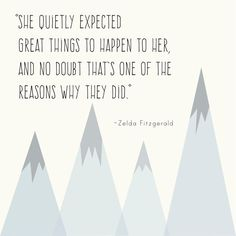 """Zelda Fitzgerald quote print: """"She quietly expected great things to happen to her"""""""