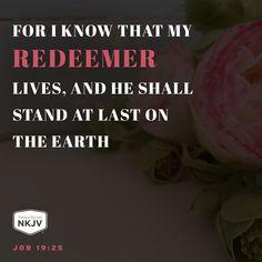 NKJV Verse of the Day: Job 19:25  GOD #faith #family #limu - edwhite.iamlimu.com