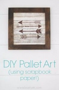 DIY Pallet sign Ideas - DIY Wood Arrow Sign Using Scrapbook Paper - Upcycled Pallet Art Cool Homemade Wall Art Ideas and Pallet Signs for Bedroom, Living Room, Patio and Porch. Creative Rustic Decor Ideas on A Budget http://diyjoy.com/diy-pallet-signs-ideas