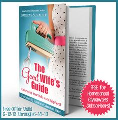FREE Through 6-14: Subscriber Only Freebie! The Good Wife's Guide by New York Times Best Selling Author Darlene Schacht!