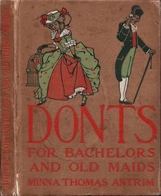 Antrim, Minna--Don't for Bachelors and Old Maids--Philadelphia, Altemus, 1908