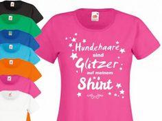 Fan-Shirts für HundefreundeHundespruch T-Shirt: Hundehaare sind Glitzer…