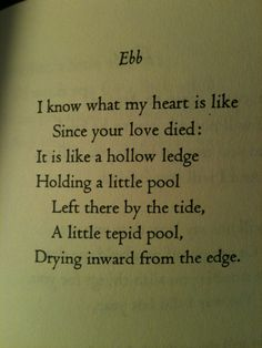 "Edna St. Vincent Millay    ""Ebb"" is such a sad poem but so beautiful"