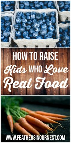 Want to raise kids who love to eat real food? Try the tips in this post! How to inspire in your children a love for eating healthy foods! | Feathers in Our Nest