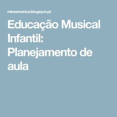 Educação Musical Infantil: Planejamento de aula