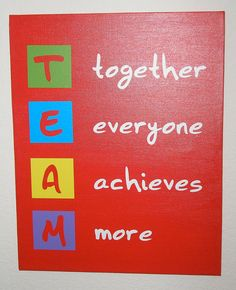 This is a great canvas for a teacher, coach, classroom or children's room. This would make a GREAT thank you gift to a special teacher    TEAM Together everyone achieves more Stretched Canvas by nlcorder, @ http://www.etsy.com/listing/94334904/team-together-everyone-achieves-more?ref=v1_other_1