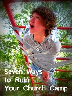 RETHINKING YOUTH MINISTRY: Seven ways to ruin your church camp.  What a thought-provoking article! I think it can be applied to all church life and not only to church camp.