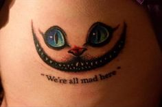 Got to love The Cheshire Cat! Coz he's so true everybody's mad