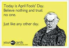 April Fools is nothing special