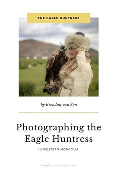 Photographing the eagle hunters in Mongolia