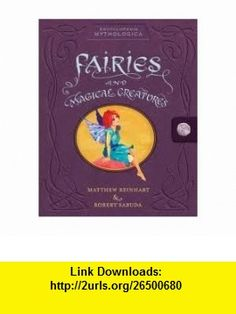 Encyclopedia Mythologica Fairies and Magical Creatures Pop-Up Publisher Candlewick; Pop edition Matthew Reinhart ,   ,  , ASIN: B004S64XAK , tutorials , pdf , ebook , torrent , downloads , rapidshare , filesonic , hotfile , megaupload , fileserve