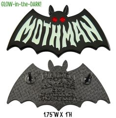 This listing is for one Mothman Symbol Enamel Pin (Glow-in-the-dark).  In November of 1966, the first reported sightings of the Mothman began to trickle in from parts of West Virginia. The general description of the creature was humanoid in nature, but said to possess wings and red glowing eyes! Some encounters were more bizarre than others and over the next year, more and more residents would attribute strange happenings in the region to the Mothman.  This list of bizarre happenings runs…