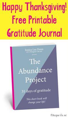 The Abundance Project - Free Printable Gratitude Journal - Happy Thanksgiving!