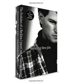 Becoming Steve Jobs: The Evolution of a Reckless Upstart into a Visionary Leader by Brent Schlender Walter Sci/Eng Library Sci/Eng Books (Level F) (QA76.2.J63 S35 2015 )