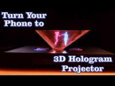 How to Turn Your Phone to 3D Hologram Projector (holographic screen display 2015)