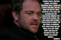 Big Bloody Heroes. In this moment, in this episode, Crowley hit the boys right in their very foundation.