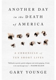 Another Day in the Death of America - very powerful; I've read only part of it so far.