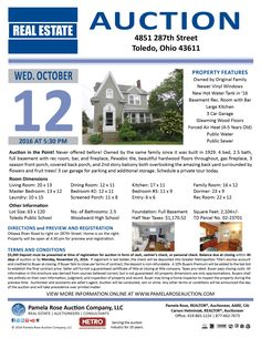 Real Estate Auction in Point Place! 4851 287th Street, Toledo, Ohio 43611 on  Wednesday, October 12, 2016 at 5:30 pm. Never offered before! Owned by the same family since it was built in 1929. 4 bed, 2.5 bath, full basement with rec room, bar, and fireplace, beautiful hardwood floors throughout, cover back porch and 2nd story balcony both overlooking the amazing back yard surrounded by flowers and fruit trees!  3 car garage. View brochure online. Pamela Rose Auction Co LLC.