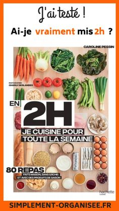 "J'ai testé le livre : ""En 2h, je cuisine pour toute la semaine"" Simplement Organisée Snack Recipes, Cooking Recipes, Snacks, Dinner For One, Health Dinner, Batch Cooking, Meal Prep, Prepping, Food And Drink"