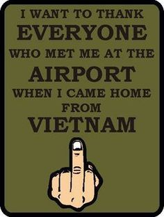 I am so sorry Vietnam vets. Thank you for you service and sacrifice. I didn't know that AMERICANS would treat the draft kids this way. Vietnam Map, Vietnam History, Vietnam War Photos, Vietnam Vets, North Vietnam, Military Humor, Military Veterans, Army Humor, Vietnam Veterans Memorial