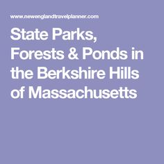 State Parks, Forests & Ponds in the Berkshire Hills of Massachusetts