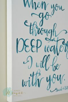 When you go through deep waters artwork by Aimee Weaver Designs