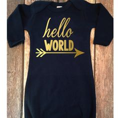 Hello World in Gold Metallic-Can Be Made in other Font colors as well just message me :)    Many Color Choices Available Checkout the Pull Down Menu