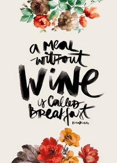 design is mine : isn't it lovely?: THOUGHT OF THE DAY : WINE.